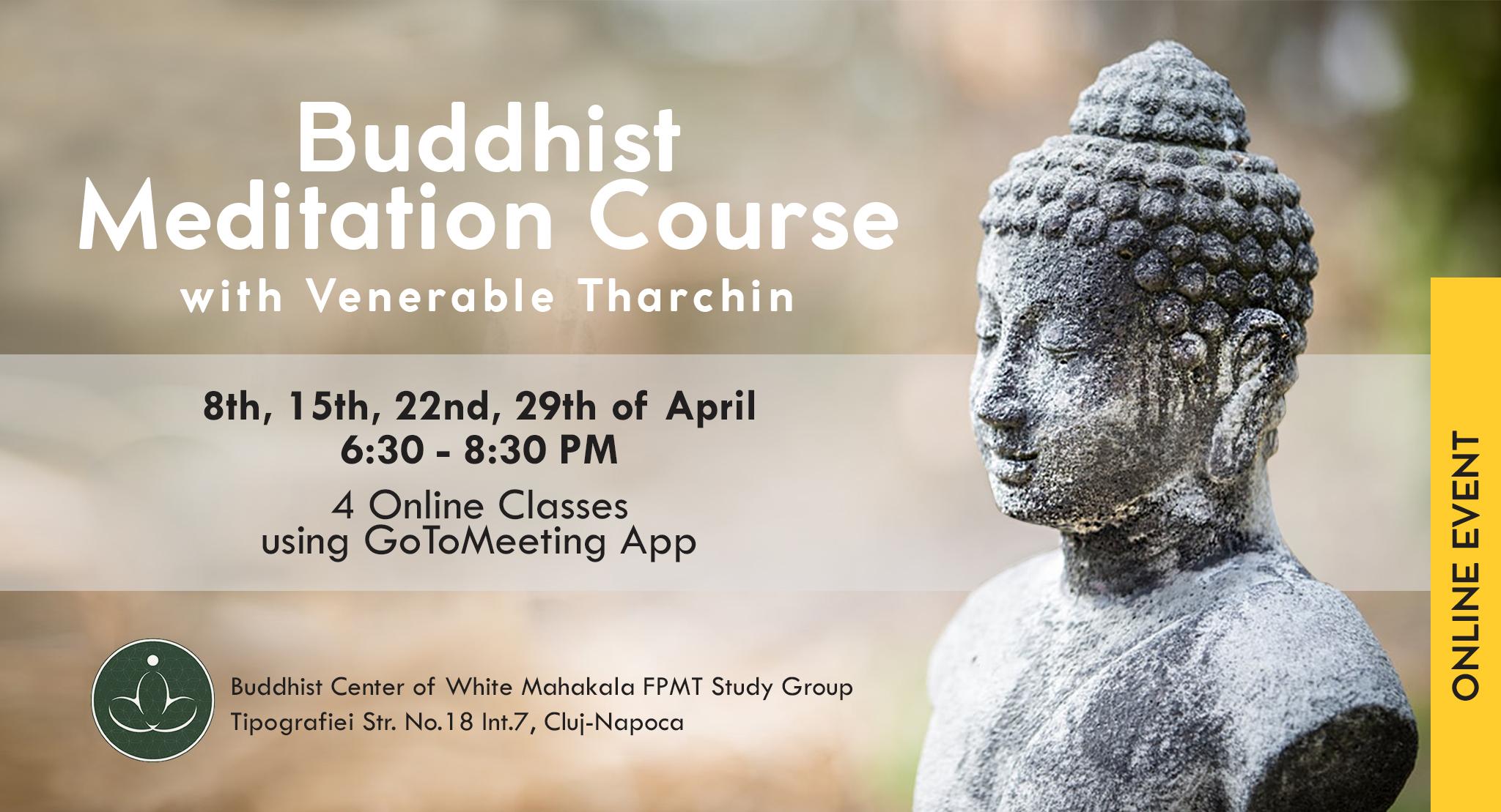 Curs Online Discovering Buddhism/Modulul: Meditatia Budista cu Venerabilul Tharchin