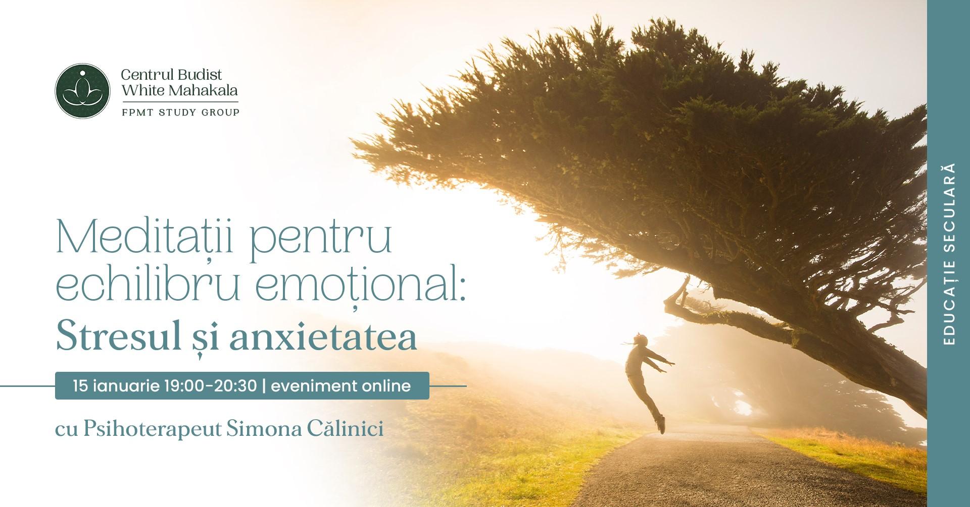 Meditatii pentru echilibru emotional: Stresul si anxietatea