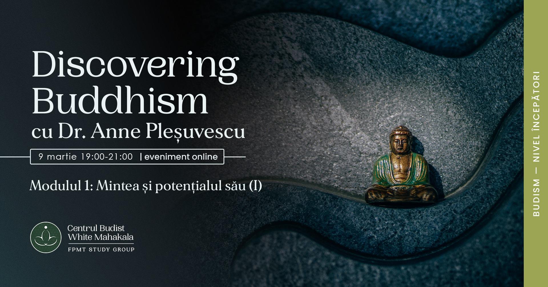 DISCOVERING BUDDHISM. Modulul 1.  Mintea si Potențialul Său