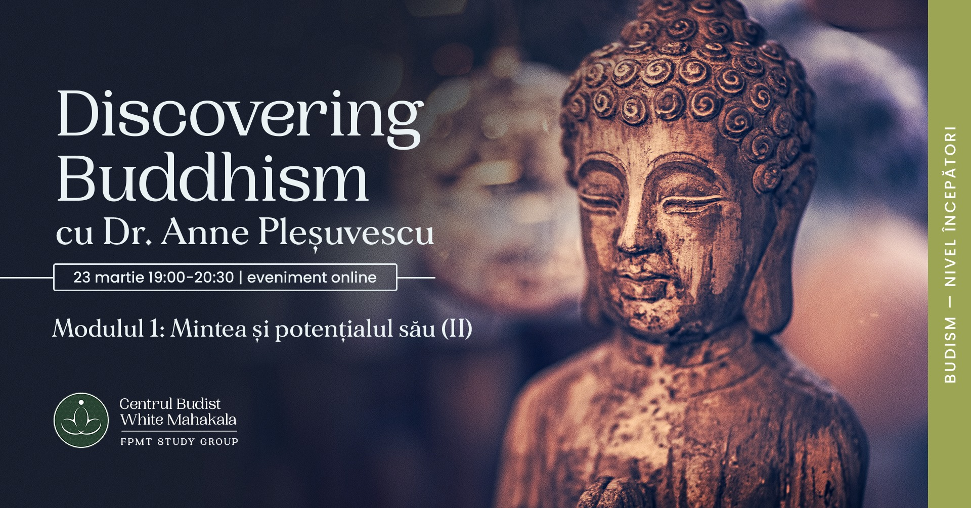 DISCOVERING BUDDHISM. Modulul 1.  Mintea si Potențialul Său (II)