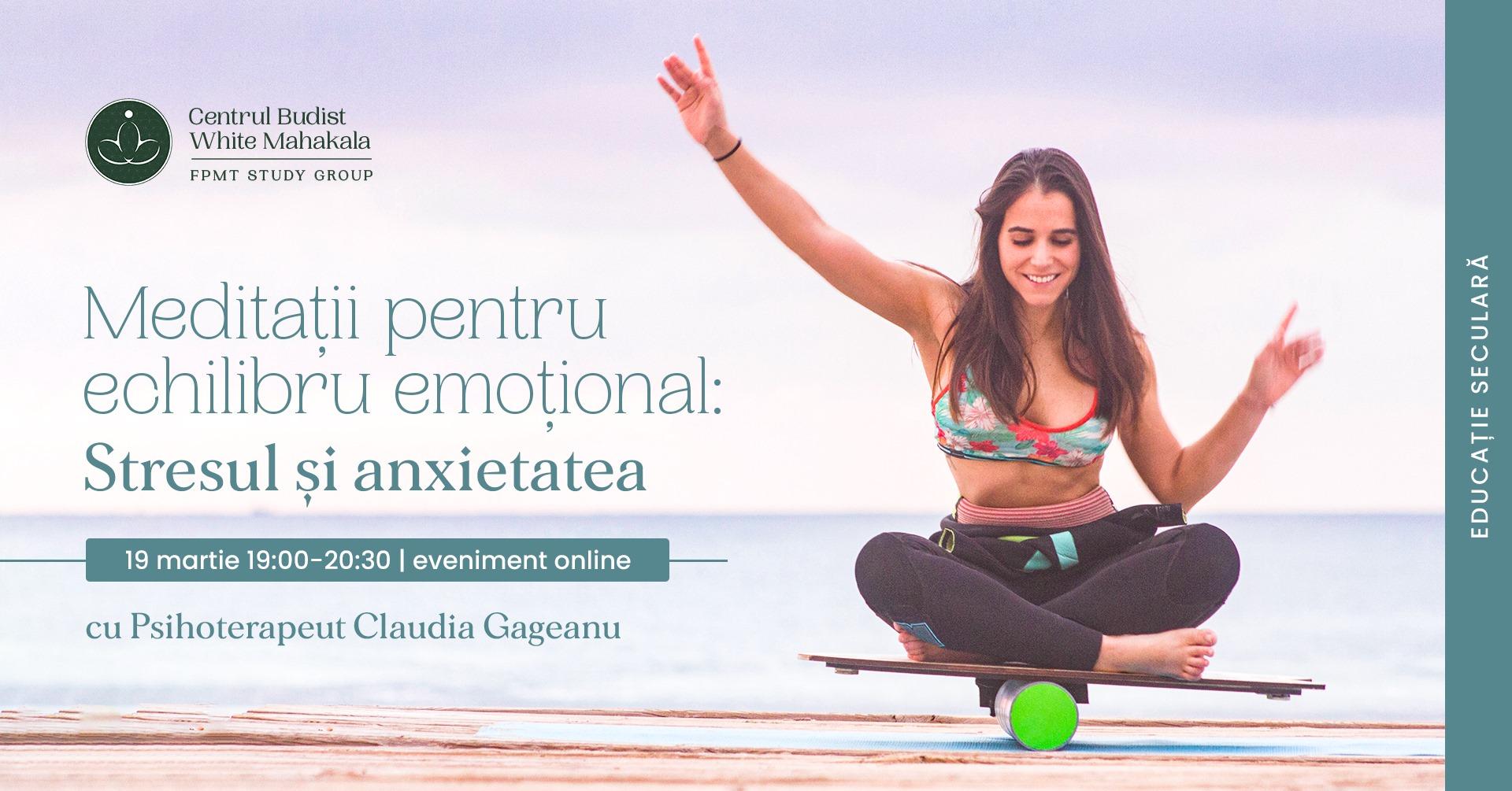 Meditatii pentru echilibru emotional – Stresul si anxietatea