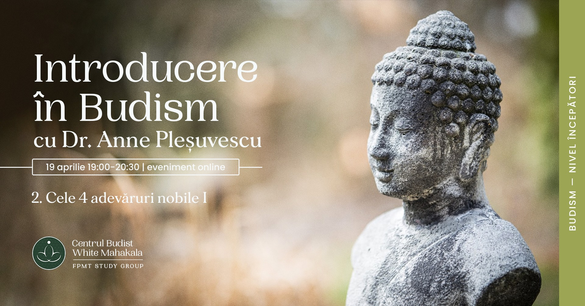 INTRODUCERE IN BUDISM- Cele 4 adevăruri nobile (I)I