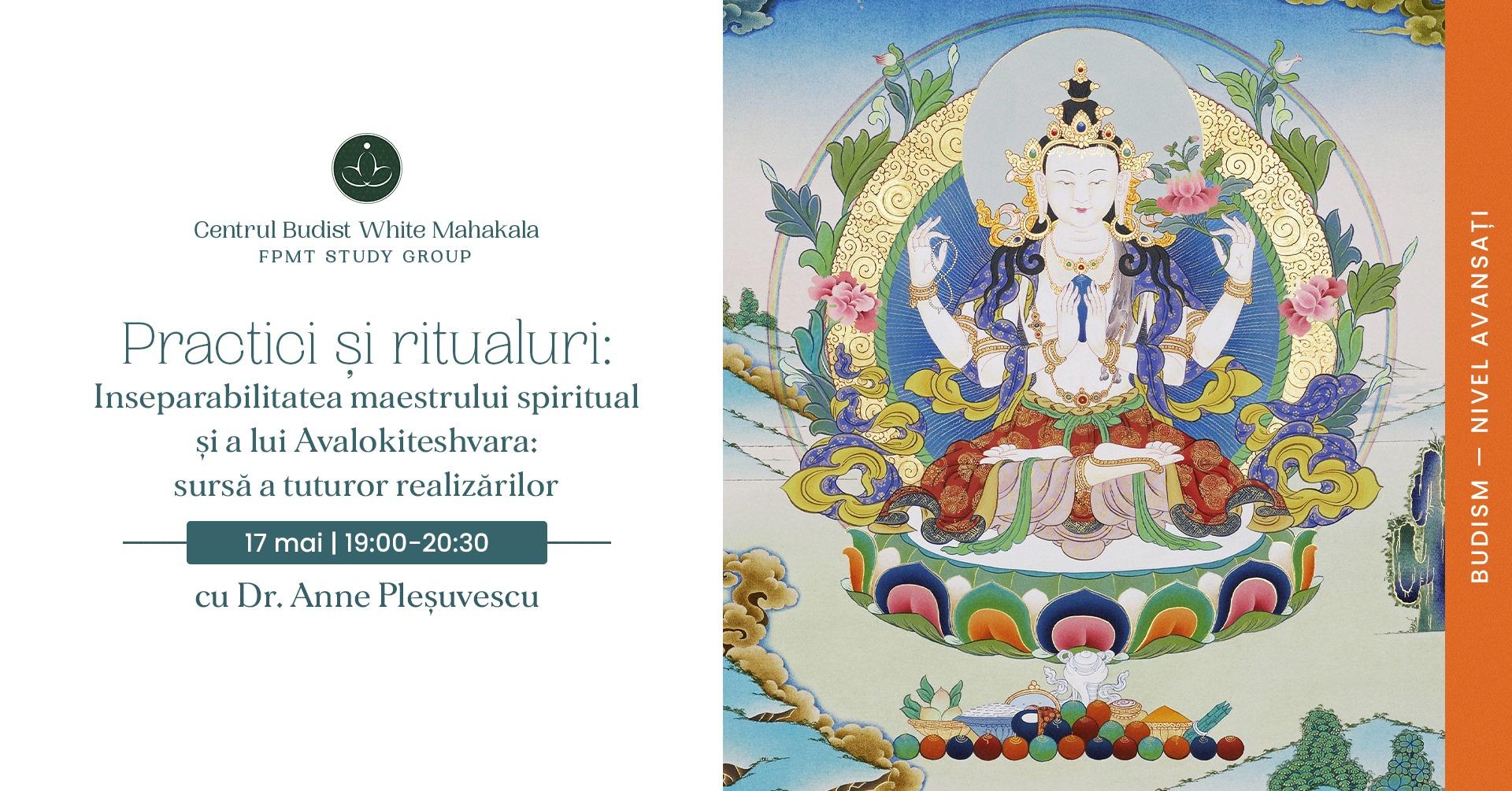 PRACTICI SI RITUALURI BUDISTE – Inseparabilitatea maestrului spiritual și a lui Avalokiteshvara