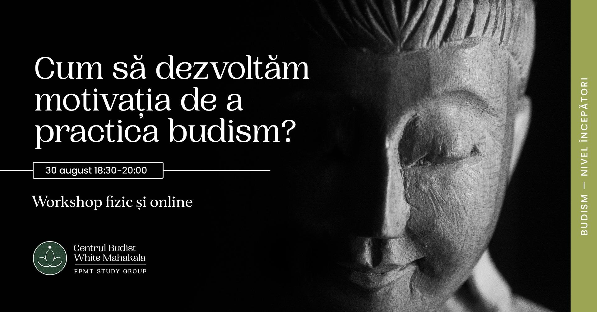 Cum sa dezvoltam motivatia de a practica budism?